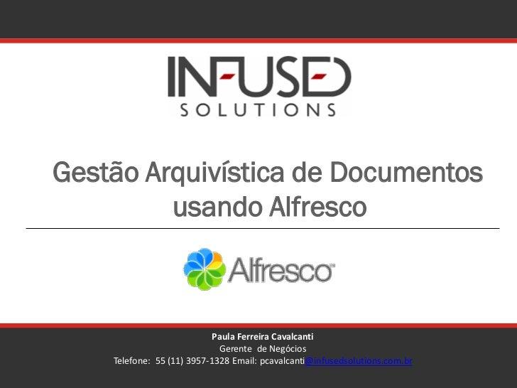 Gestão Arquivística de Documentos          usando Alfresco                                Paula Ferreira Cavalcanti       ...
