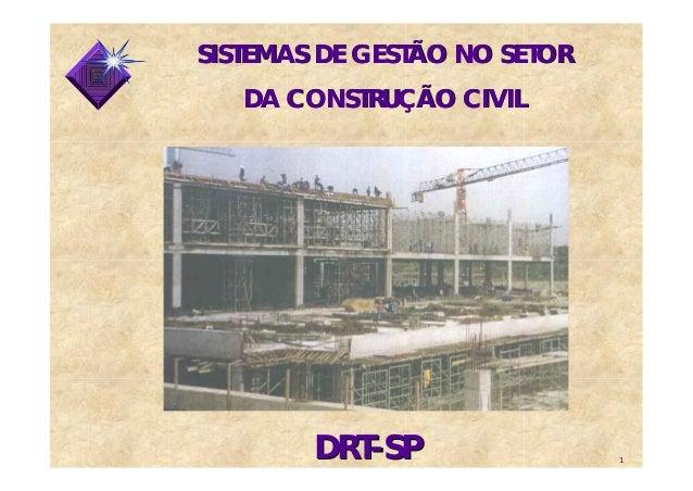 SISTEMAS DE GESTÃO NO SETOR DA CONSTRUÇÃO CIVIL  DRT-SP  1