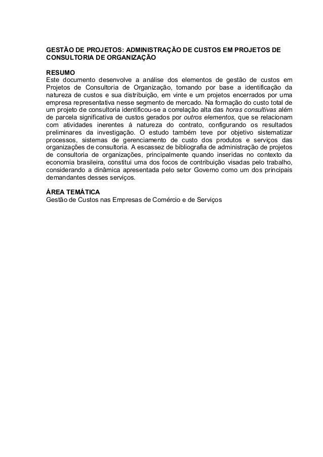 GESTÃO DE PROJETOS: ADMINISTRAÇÃO DE CUSTOS EM PROJETOS DE CONSULTORIA DE ORGANIZAÇÃO RESUMO Este documento desenvolve a a...