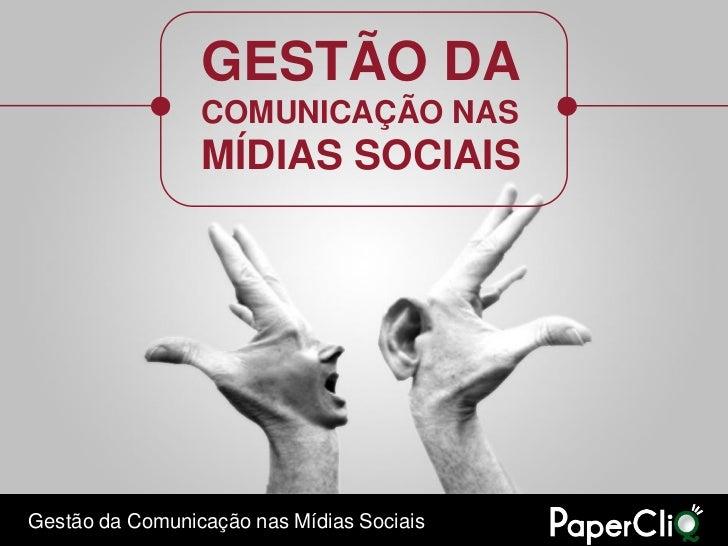 GESTÃO DA                 COMUNICAÇÃO NAS                 MÍDIAS SOCIAISGestão da Comunicação nas Mídias Sociais