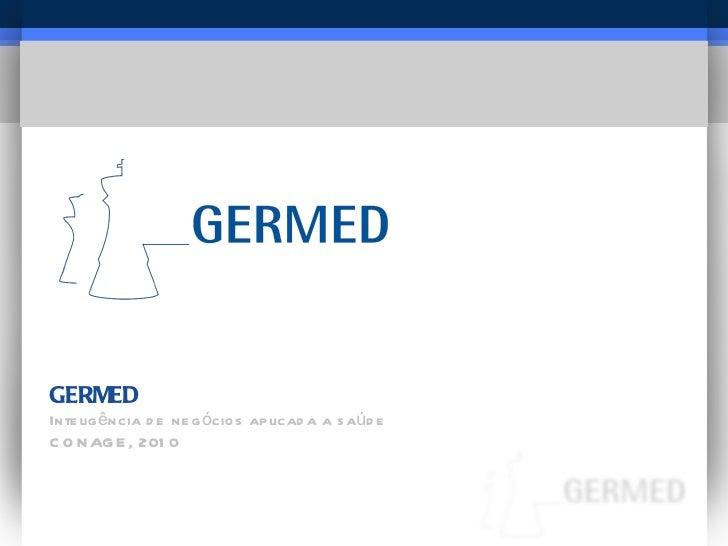 GERMED Inteligência de negócios aplicada a saúde CONAGE, 2010