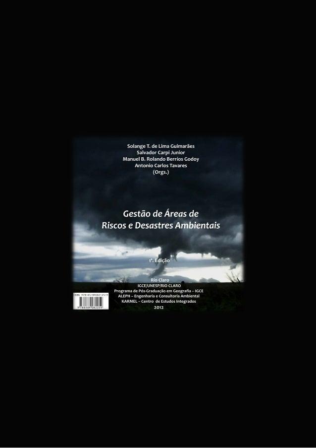 Gestão de Áreas deRiscos e Desastres Ambientais        ISBN 978-85-89082-25-9              Rio Claro                2012