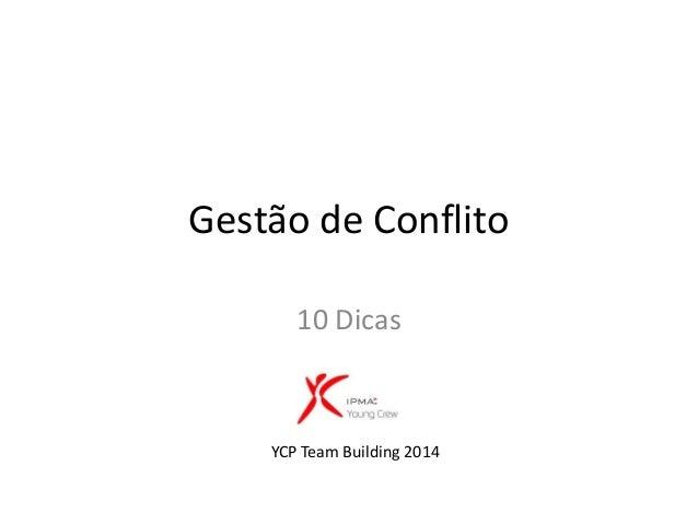 Gestão de Conflito 10 Dicas YCP Team Building 2014