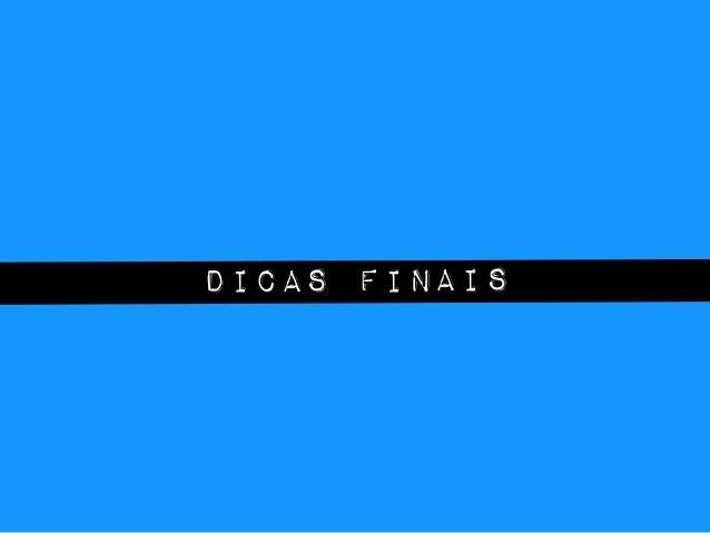 DICAS FINAIS