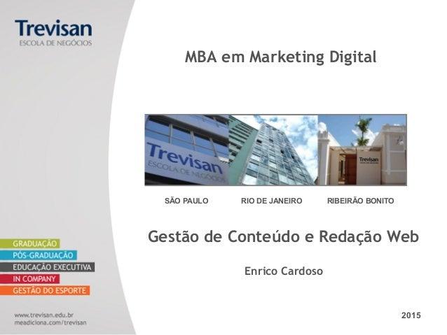 SÃO PAULO RIO DE JANEIRO RIBEIRÃO BONITO 2015 Gestão de Conteúdo e Redação Web Enrico Cardoso MBA em Marketing Digital