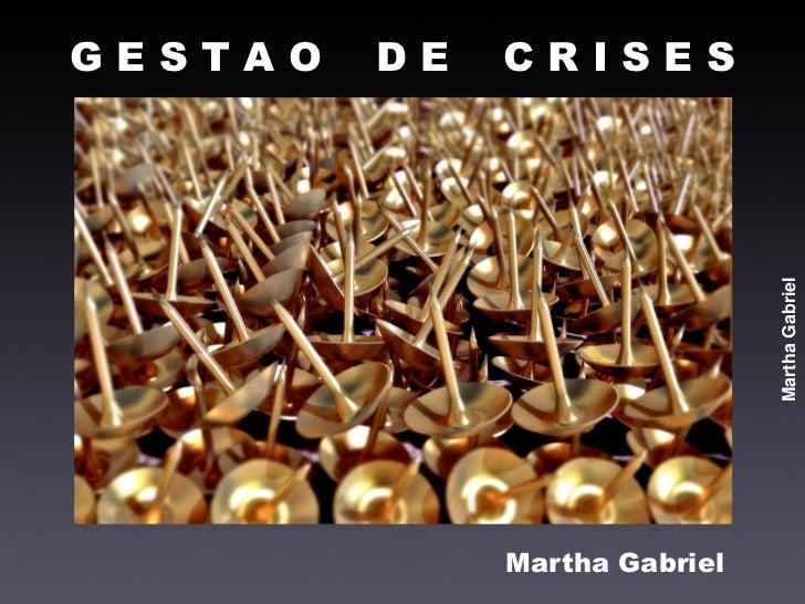 GESTAO   DE   CRISES                               Martha Gabriel              Martha Gabriel