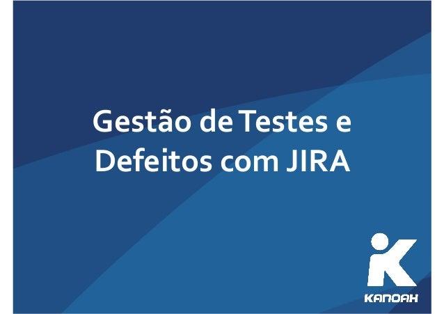 Gestão  de  Testes  e  Defeitos  com  JIRA