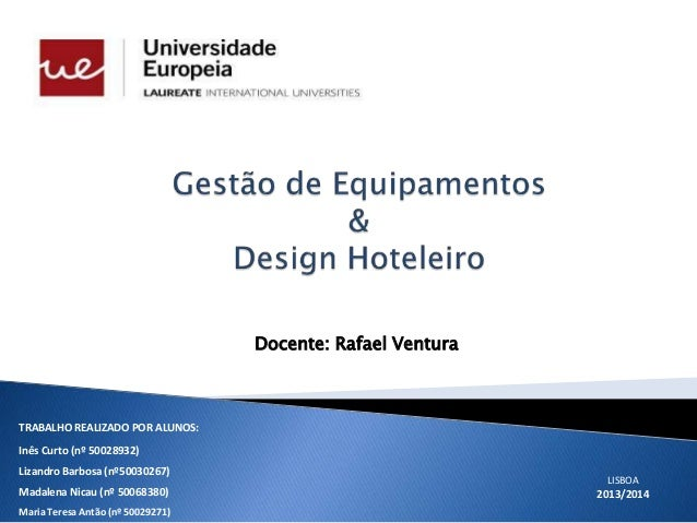 Docente: Rafael Ventura TRABALHO REALIZADO POR ALUNOS: Inês Curto (nº 50028932) Lizandro Barbosa (nº50030267) Madalena Nic...