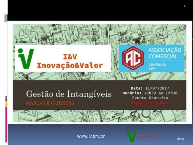 3d3f98b76f8 Gestao de intangiveis marcas e clientes. de 65 1 www.iv.srv.br ...
