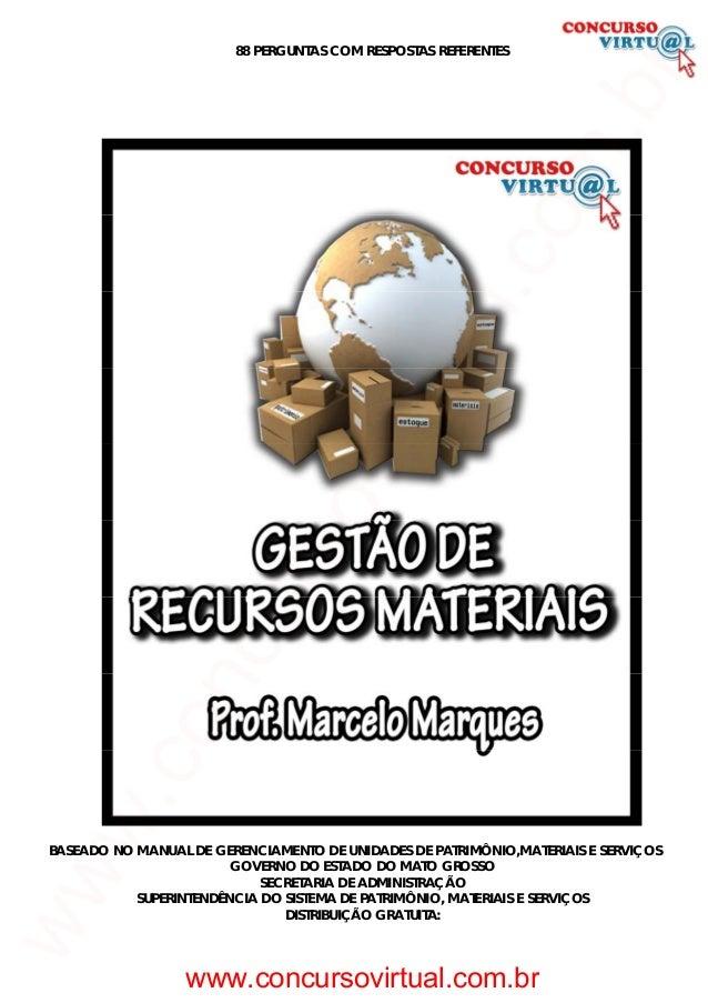 88 PERGUNTAS COM RESPOSTAS REFERENTES BASEADO NO MANUAL DE GERENCIAMENTO DE UNIDADES DE PATRIMÔNIO,MATERIAIS E SERVIÇOS GO...