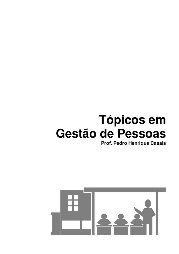 Tópicos emGestão de Pessoas      Prof. Pedro Henrique Casals
