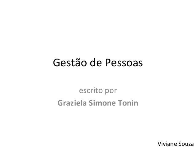 Gestão de Pessoas      escrito porGraziela Simone Tonin                        Viviane Souza