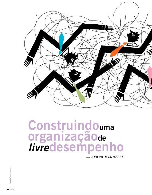 por PEDRO MANDELLI Construindouma organizaçãode livredesempenho IlustraçõesRogérioFernandes 88 DOM