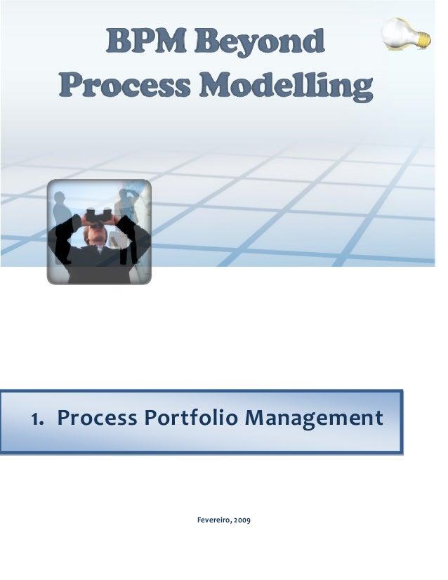 1. Process Portfolio Management              Fevereiro, 2009