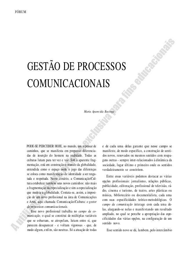 FÓRUMGESTÃO DE PROCESSOSCOMUNICACIONAISMaria Aparecida BaccegaPODE-SE PERCEBER HOJE, no mundo, um repensar decaminhos, que...