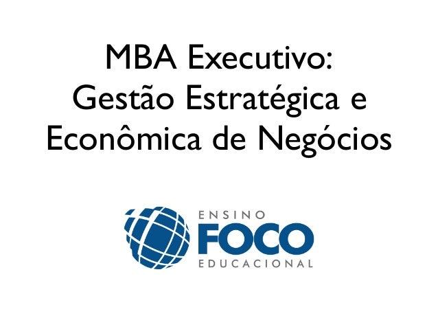 MBA Executivo: Gestão Estratégica e Econômica de Negócios