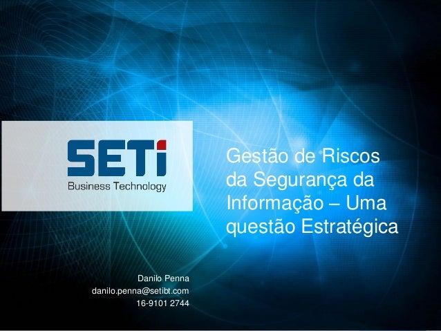 Gestão de Riscos                          da Segurança da                          Informação – Uma                       ...
