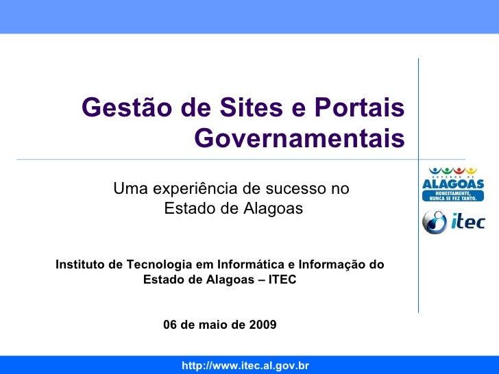 Gestão de Sites e Portais Governamentais Instituto de Tecnologia em Informática e Informação do Estado de Alagoas – ITEC 0...