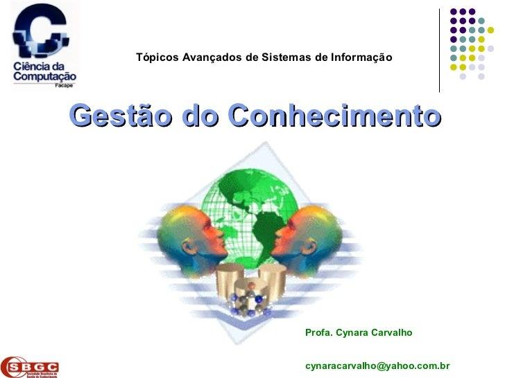 Faculdade de Ciências Aplicadas e Sociais de Petrolina- FACAPE           Tópicos Avançados de Sistemas de InformaçãoGestão...