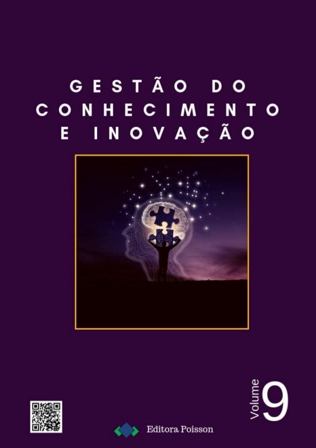 Editora Poisson (Organizadora) Gestão do Conhecimento e Inovação Volume 9 1ª Edição Belo Horizonte Poisson 2019