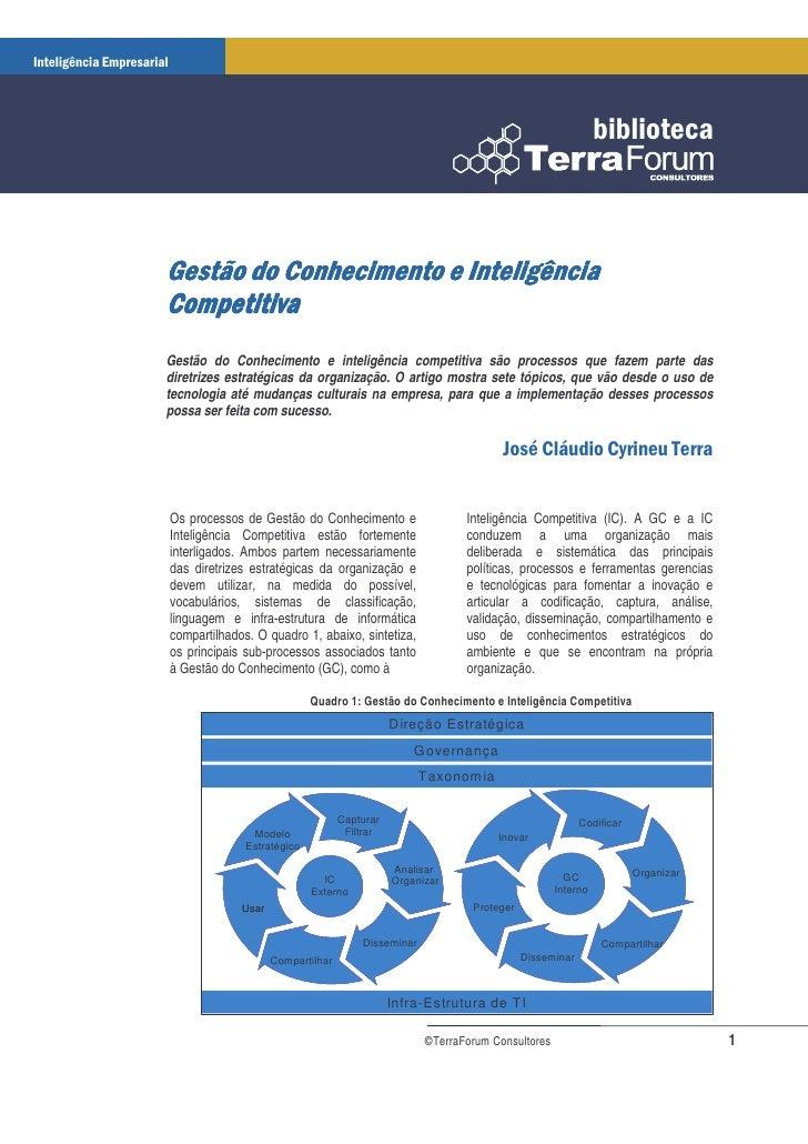 Gestão do Conhecimento e inteligência competitiva são processos que fazem parte das diretrizes estratégicas da organização...