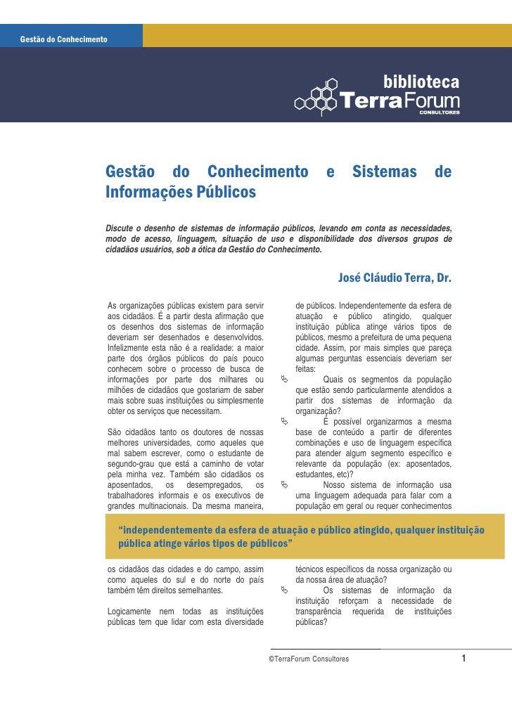 Discute o desenho de sistemas de informação públicos, levando em conta as necessidades, modo de acesso, linguagem, situaçã...