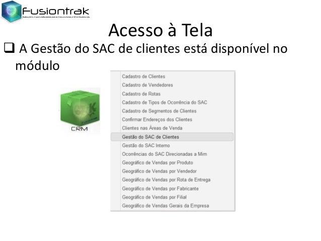 Acesso à Tela   A Gestão do SAC de clientes está disponível no módulo