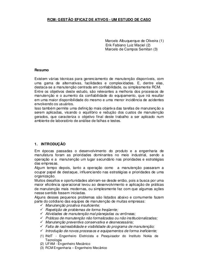 (1) INdT - Engenheiro Eletricista e Pesquisador do Instituto Nokia de Tecnologia (2) UFAM - Engenheiro Mecânico (3) RCM En...