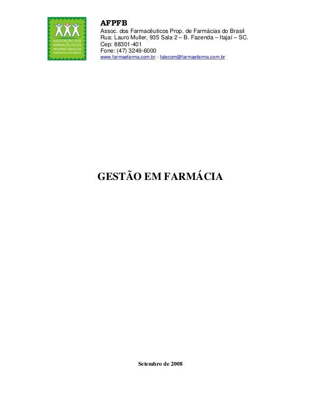 AFPFBAssoc. dos Farmacêuticos Prop. de Farmácias do BrasilRua: Lauro Muller, 935 Sala 2 – B. Fazenda – Itajaí – SC.Cep: 88...