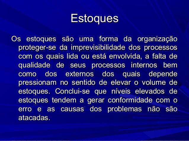 EstoquesEstoques Os estoques são uma forma da organizaçãoOs estoques são uma forma da organização proteger-se da imprevisi...