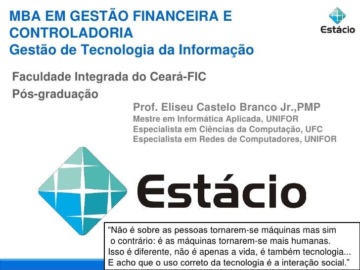 Clique para editar o estilo do título mestre MBA EM GESTÃO FINANCEIRA E CONTROLADORIA Gestão de Tecnologia da Informação F...