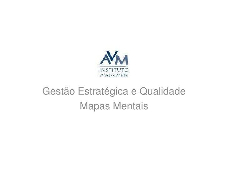 Gestão Estratégica e Qualidade<br />Mapas Mentais<br />