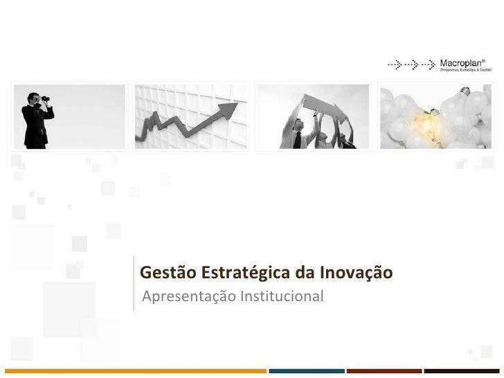 Gestão Estratégica da Inovação Apresentação Institucional