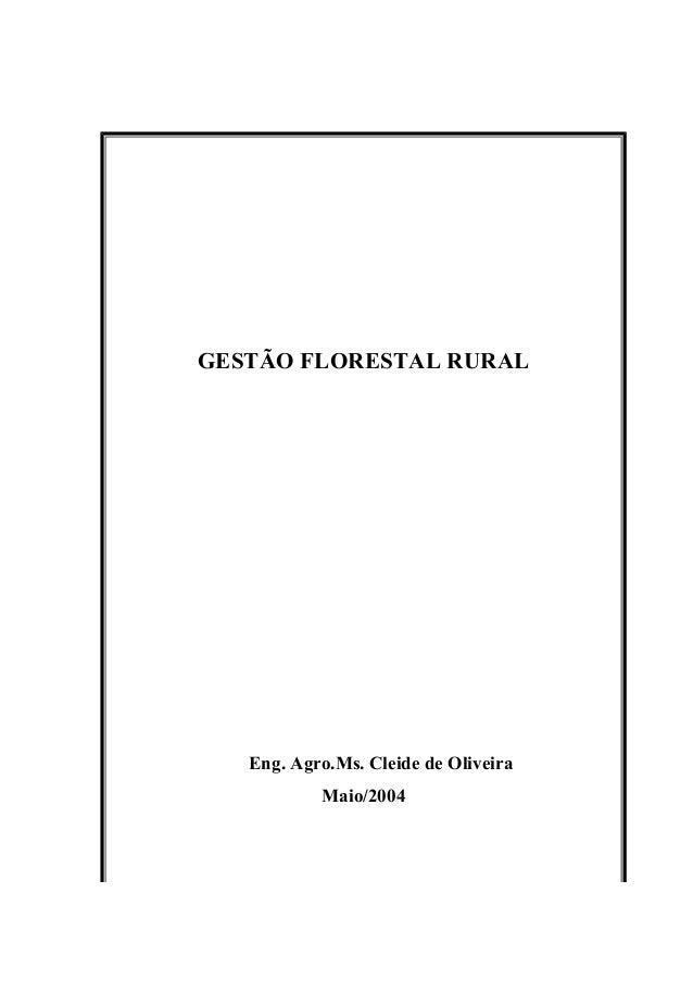 GESTÃO FLORESTAL RURAL  Eng. Agro.Ms. Cleide de Oliveira Maio/2004