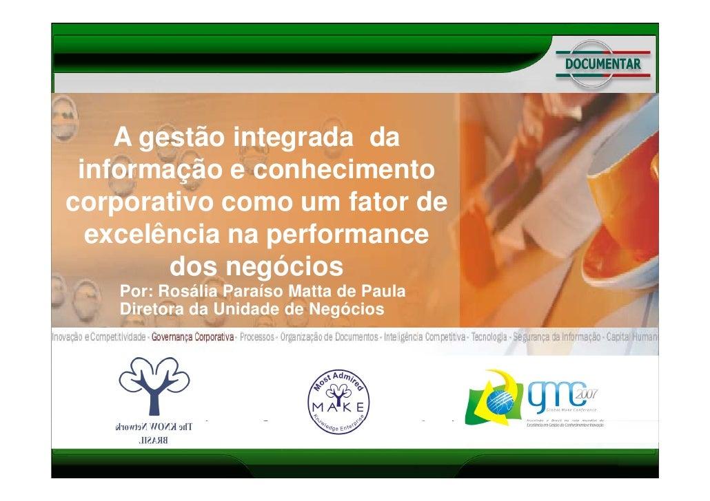 Agenda     Porque investir em gestão de informação e conhecimento       A gestão integrada da organizacional?        i   i...