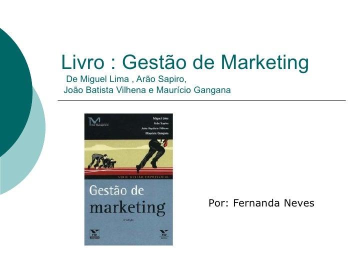 Livro : Gestão de Marketing De Miguel Lima , Arão Sapiro,João Batista Vilhena e Maurício Gangana                          ...