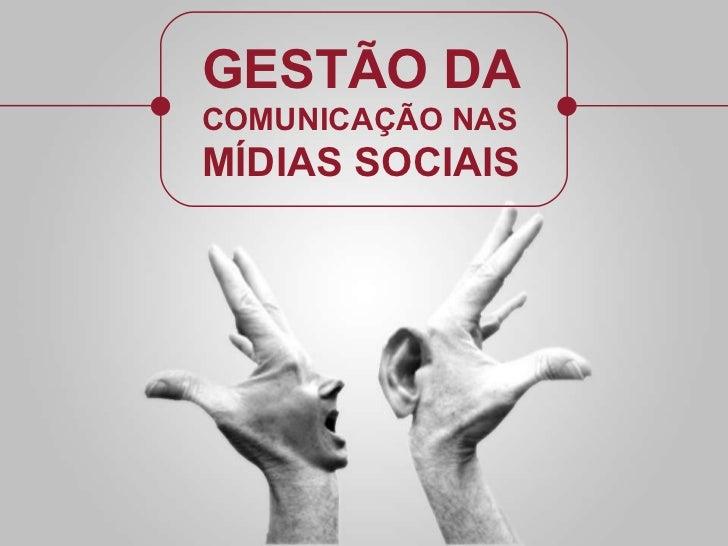 GESTÃO DA COMUNICAÇÃO NAS M ÍDIAS SOCIAIS