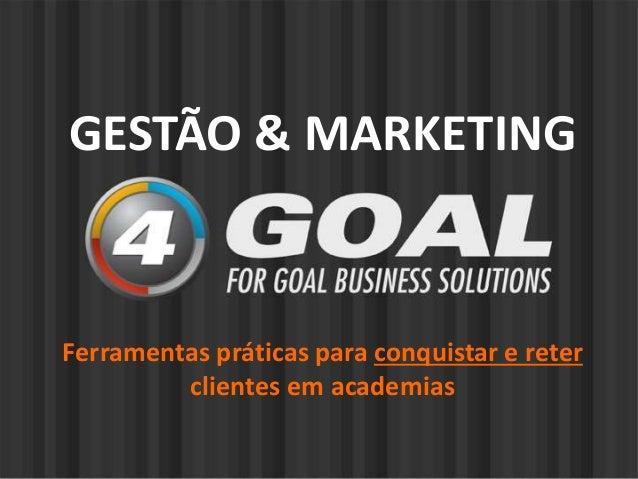 GESTÃO & MARKETING  Ferramentas práticas para conquistar e reter  clientes em academias