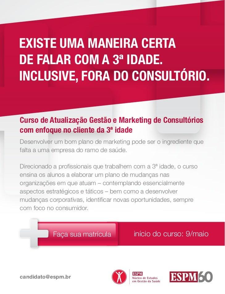 EXISTE UMA MANEIRA CERTADE FALAR COM A 3ª IDADE.INCLUSIVE, FORA DO CONSULTÓRIO.Curso de Atualização Gestão e Marketing de ...