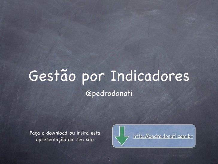 Gestão por Indicadores                       @pedrodonatiFaça o download ou insira esta                                   ...