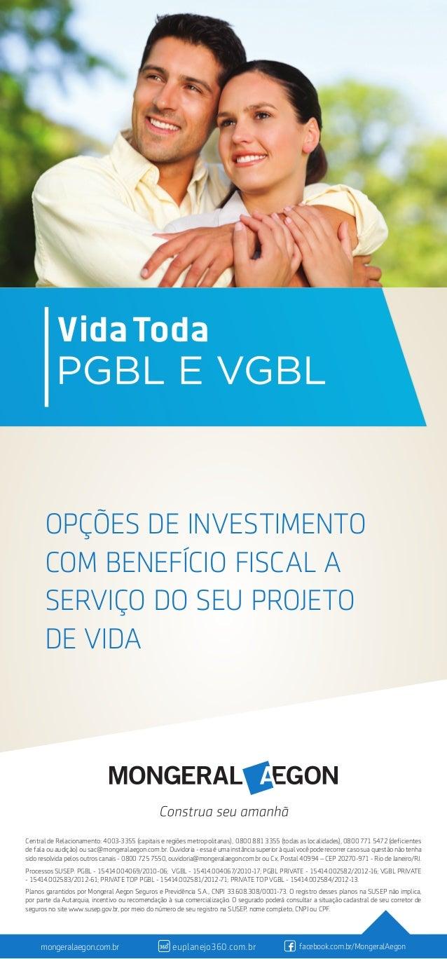 OPÇÕES DE INVESTIMENTO COM BENEFÍCIO FISCAL A SERVIÇO DO SEU PROJETO DE VIDA Central de Relacionamento: 4003-3355 (capitai...