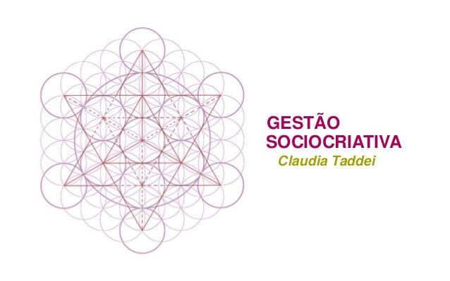 GESTÃO SOCIOCRIATIVA Claudia Taddei