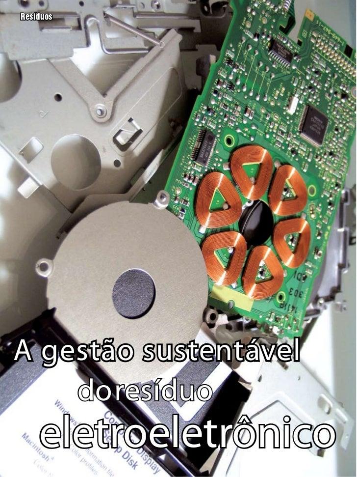 ResíduosA gestão sustentável    do resíduo         eletroeletrônico24 Revista Meio Ambiente Industrial   Setembro/Outubro ...