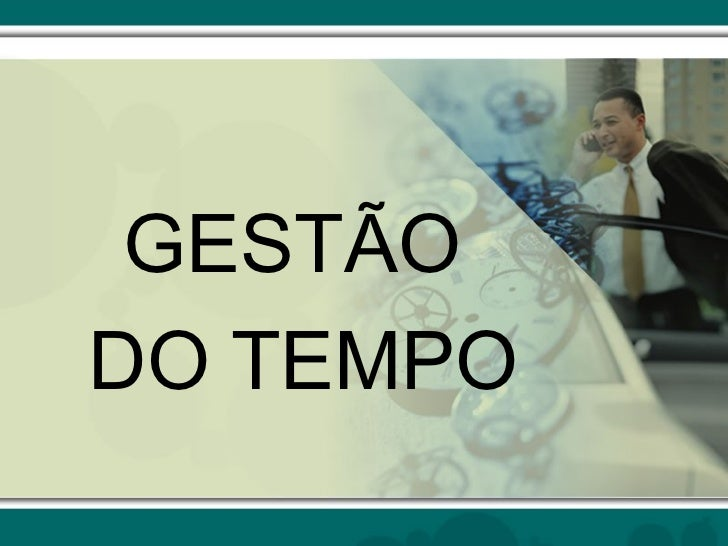 GESTÃODO TEMPO