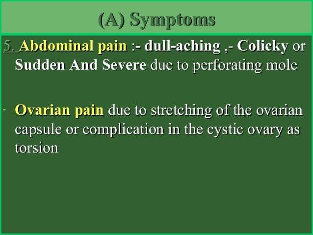 5.5. Abdominal painAbdominal pain ::- dull-aching- dull-aching ,-,- ColickyColicky oror Sudden And SevereSudden And Severe...