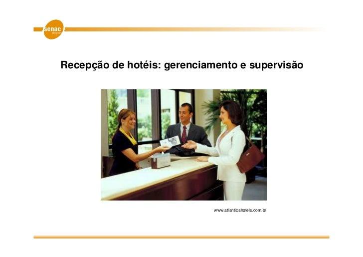 Recepção de hotéis: gerenciamento e supervisão                             www.atlanticahotels.com.br