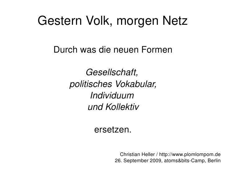 GesternVolk,morgenNetz        DurchwasdieneuenFormen                Gesellschaft,          politischesVokabular, ...