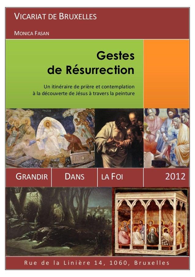 R u e d e l a L i n i è r e 1 4 , 1 0 6 0 , B r u x e l l e s 2012LA FOIDANSGRANDIR Gestes de Résurrection Un itinéraire d...