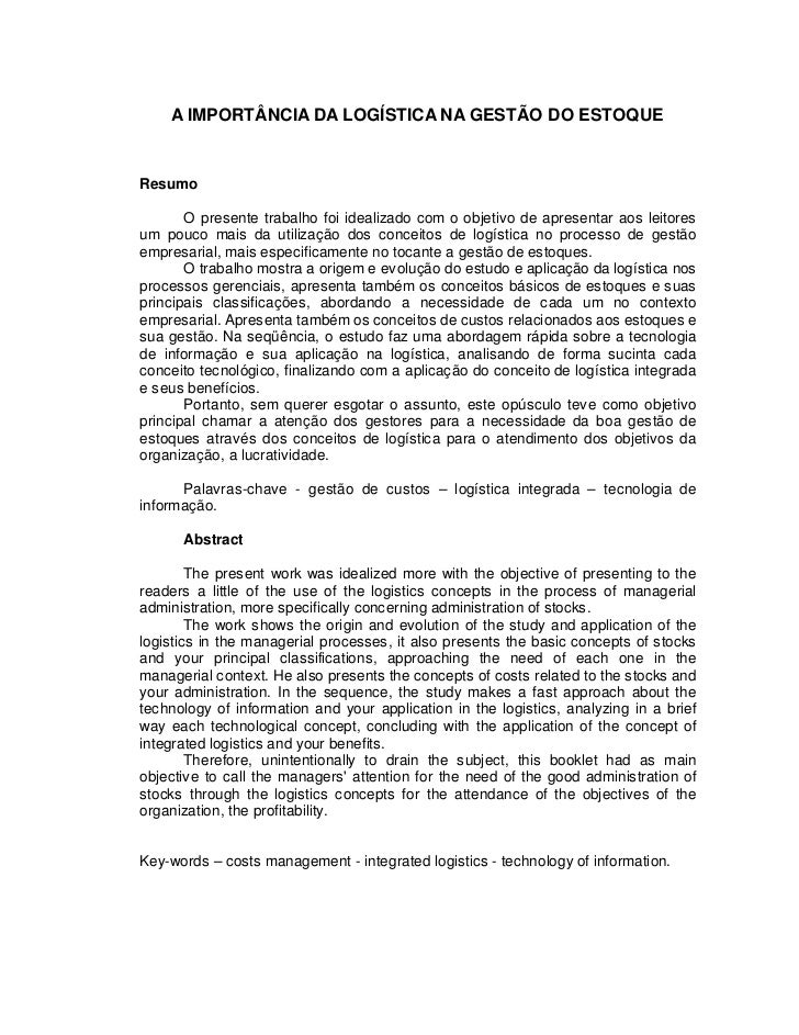 A IMPORTÂNCIA DA LOGÍSTICA NA GESTÃO DO ESTOQUEResumo       O presente trabalho foi idealizado com o objetivo de apresenta...