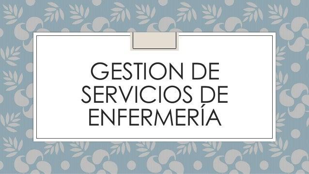 GESTION DE SERVICIOS DE ENFERMERÍA